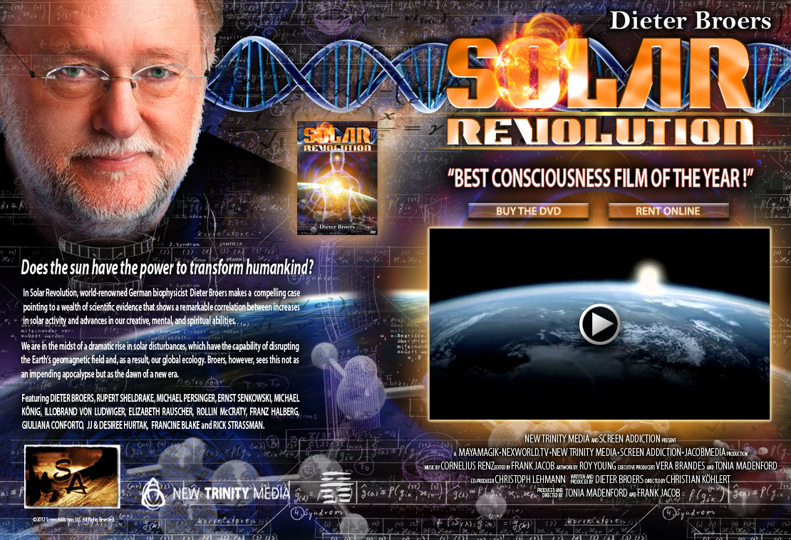 Solar Revolution the Movie Intro - Does the sun have the power to transform humankind? World-renowned German biophysicist Dieter Broers makes a compelling case pointing to a wealth of scientific evidence that shows a remarkable correlation between increases in solar activity and advances in our creative, mental and spritual abilities We are in the midst of a dramatic rise...